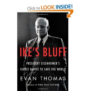 Evan Thomas's 'Ike's Bluff' Looks at Eisenhower - NYTimes.com